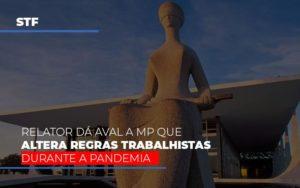 Stf Relator Da Aval A Mp Que Altera Regras Trabalhistas Durante A Pandemia Contabilidade - Contabilidade em Itaperuçu- Ribas Contabilidade