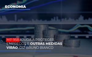 Mp 958 Ajuda A Proteger Empregos E Outras Medidas Virao Contabilidade - Contabilidade em Itaperuçu- Ribas Contabilidade