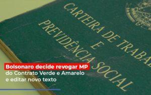 Bolsonaro Decide Revogar Mp Do Contrato Verde E Amarelo E Editar Novo Texto Contabilidade - Contabilidade em Itaperuçu- Ribas Contabilidade