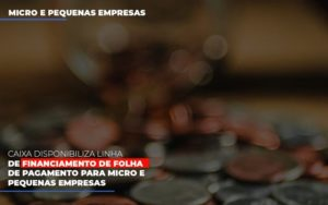 Caixa Disponibiliza Linha De Financiamento Para Folha De Pagamento Contabilidade No Itaim Paulista Sp | Abcon Contabilidade Contabilidade - Contabilidade em Itaperuçu- Ribas Contabilidade