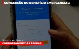 Concessao Do Beneficio Emergencial Portaria Esclarece Comportamentos E Regras Contabilidade - Contabilidade em Itaperuçu- Ribas Contabilidade
