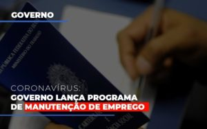 Governo Lanca Programa De Manutencao De Emprego Contabilidade - Contabilidade em Itaperuçu- Ribas Contabilidade