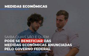 Medidas Economicas Anunciadas Pelo Governo Federal Contabilidade - Contabilidade em Itaperuçu- Ribas Contabilidade