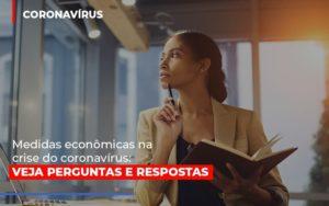 Medidas Economicas Na Crise Do Corona Virus Contabilidade - Contabilidade em Itaperuçu- Ribas Contabilidade