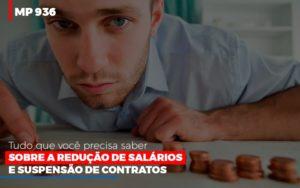Mp 936 O Que Voce Precisa Saber Sobre Reducao De Salarios E Suspensao De Contrados Contabilidade No Itaim Paulista Sp | Abcon Contabilidade Contabilidade - Contabilidade em Itaperuçu- Ribas Contabilidade