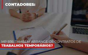 Mp 936 Tambem Abrange Os Contratos De Trabalhos Temporarios Contabilidade - Contabilidade em Itaperuçu- Ribas Contabilidade