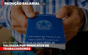 Reducao Salarial Por Acordo Individual So Tera Efeito Se Validada Por Sindicatos De Trabalhadores Contabilidade - Contabilidade em Itaperuçu- Ribas Contabilidade