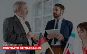 Suspensão Do Contrato De Trabalho Contabilidade - Contabilidade em Itaperuçu- Ribas Contabilidade
