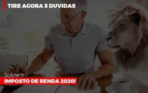 Tire Agora 5 Duvidas Sobre O Imposto De Renda 2020 Contabilidade - Contabilidade em Itaperuçu- Ribas Contabilidade