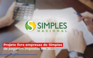 Projeto Livra Empresa Do Simples De Pagarem Post Abrir Empresa Simples - Contabilidade em Itaperuçu- Ribas Contabilidade