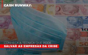Cash Runway Conheca A Tecnica Que Pode Salvar As Empresas Da Crise - Contabilidade em Itaperuçu- Ribas Contabilidade