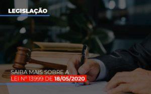 Lei N 13999 De 18 05 2020 - Contabilidade em Itaperuçu- Ribas Contabilidade