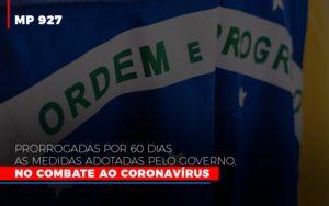Mp 927 Prorrogadas Por 60 Dias As Medidas Adotadas Pelo Governo No Combate Ao Coronavirus - Contabilidade em Itaperuçu- Ribas Contabilidade
