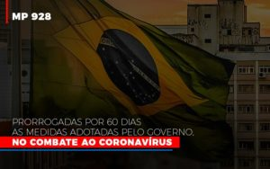 Mp 928 Prorrogadas Por 60 Dias As Medidas Provisorias Adotadas Pelo Governo No Combate Ao Coronavirus - Contabilidade em Itaperuçu- Ribas Contabilidade
