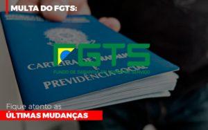 Multa Do Fgts Fique Atento As Ultimas Mudancas - Contabilidade em Itaperuçu- Ribas Contabilidade