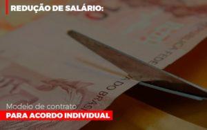 Reducao De Salario Modelo De Contrato Para Acordo Individual - Contabilidade em Itaperuçu- Ribas Contabilidade