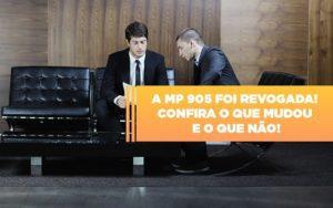 A Mp 905 Foi Revogada Confira O Que Mudou E O Que Nao - Contabilidade em Itaperuçu- Ribas Contabilidade
