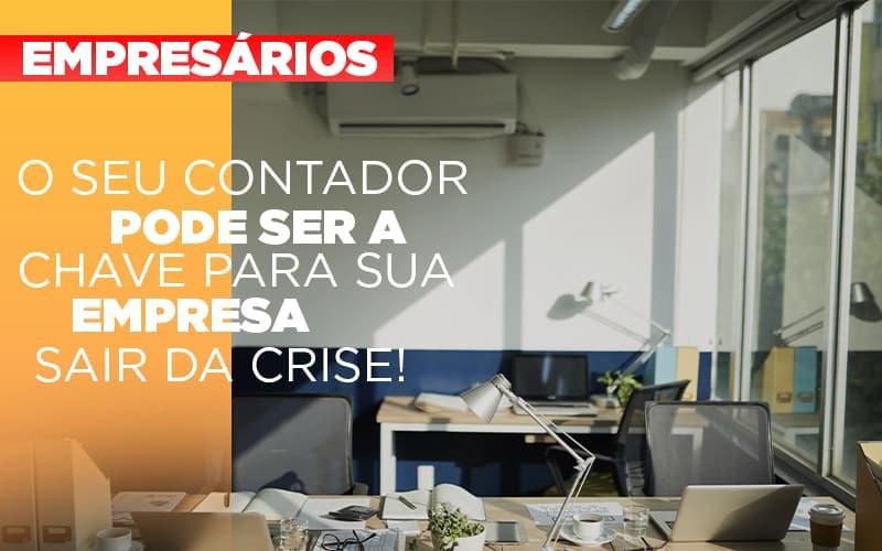 Contador E Peca Chave Na Retomada De Negocios Pos Pandemia - Contabilidade em Itaperuçu- Ribas Contabilidade