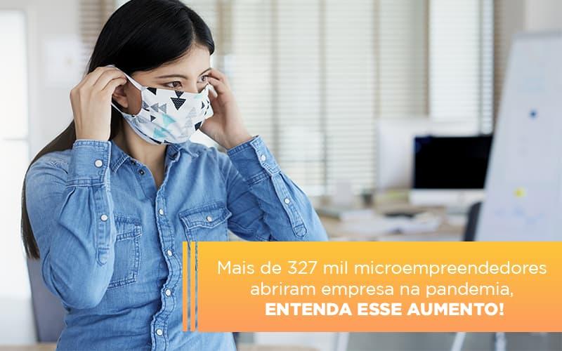 Mei Mais De 327 Mil Pessoas Aderiram Ao Regime Durante A Pandemia - Contabilidade em Itaperuçu- Ribas Contabilidade