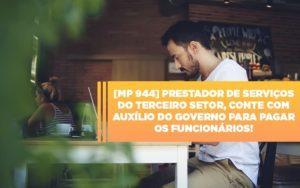 Mp 944 Cooperativas Prestadoras De Servicos Podem Contar Com O Governo - Contabilidade em Itaperuçu- Ribas Contabilidade