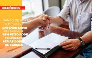 Banco De Horas E Mp 927 20 Entenda Como Um Acordo Bem Feito Pode Te Livrar De Serias Dores De Cabeca - Contabilidade em Itaperuçu- Ribas Contabilidade