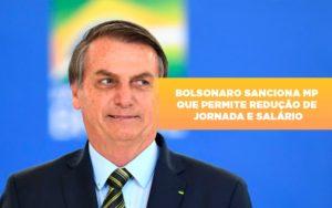 Bolsonaro Sanciona Mp Que Permite Reducao De Jornada E Salario - Contabilidade em Itaperuçu- Ribas Contabilidade