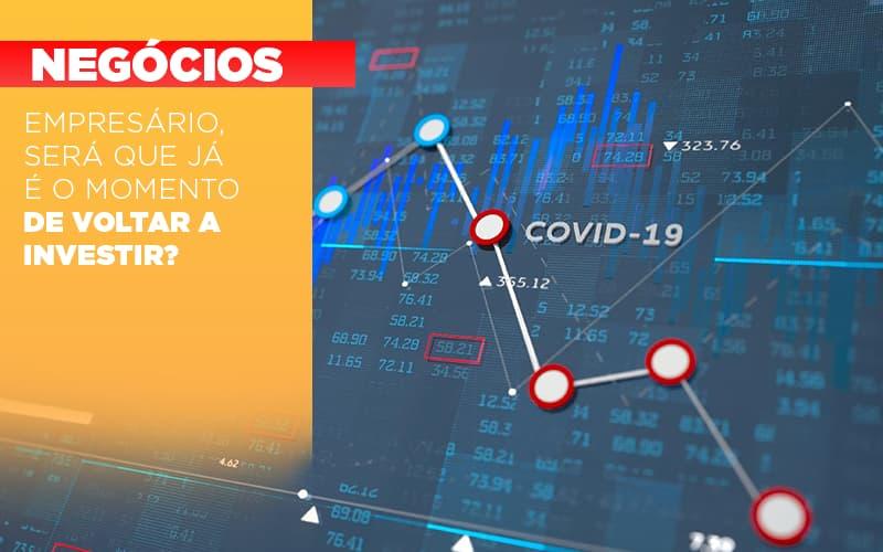 Empresario Sera Que Ja E O Momento De Voltar A Investir - Contabilidade em Itaperuçu- Ribas Contabilidade