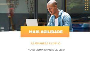 Mais Agilidade As Empresa Com O Novo Comprovante De Cnpj - Contabilidade em Itaperuçu- Ribas Contabilidade
