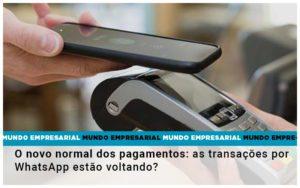 O Novo Normal Dos Pagamentos As Transacoes Por Whatsapp Estao Voltando - Contabilidade em Itaperuçu- Ribas Contabilidade