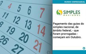 Pagamento Das Guias Do Simples Nacional, De âmbito Federal, Que Foram Prorrogadas Começam Em Outubro. Abrir Empresa Simples - Contabilidade em Itaperuçu- Ribas Contabilidade