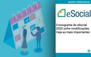 Cronograma Do E Social 2020 Sofre Modificacoes Veja As Mais Importantes - Contabilidade em Itaperuçu- Ribas Contabilidade