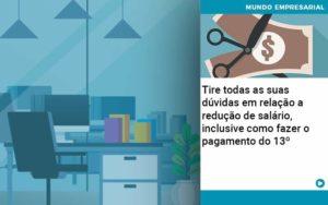 Tire Todas As Suas Duvidas Em Relacao A Reducao De Salario Inclusive Como Fazer O Pagamento Do 13 Abrir Empresa Simples - Contabilidade em Itaperuçu- Ribas Contabilidade